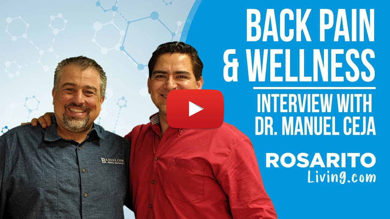 Back Pain & wellness Interview with Rosarito Beach Dr. Manuel Ceja