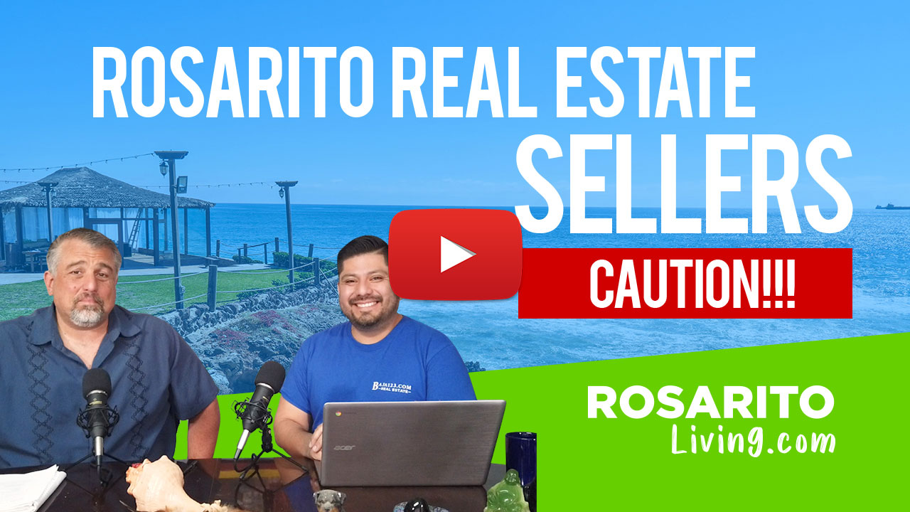 Selling Your Rosarito Beach Property In These Crazy Times!